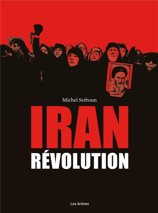 IRAN : REVOLUTION ALLIOT/SETBOUN LATTES